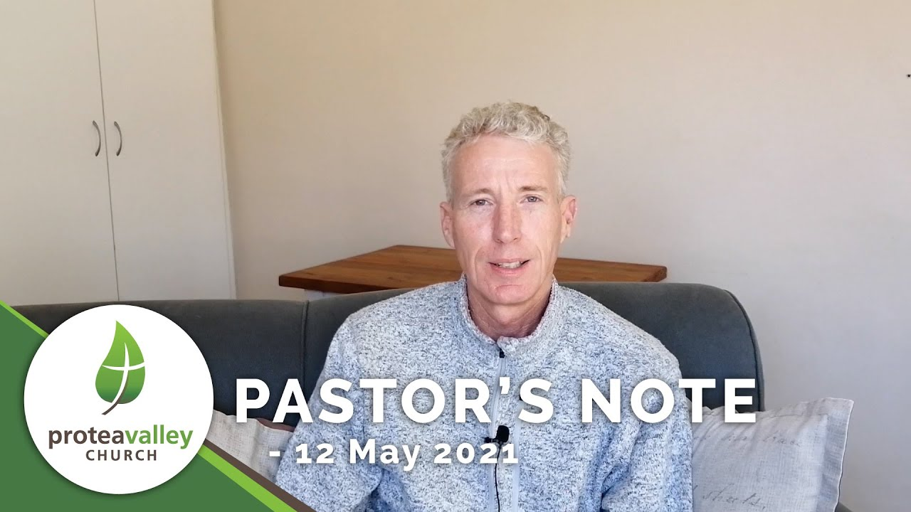 Pastor's Note - 12 May 2021