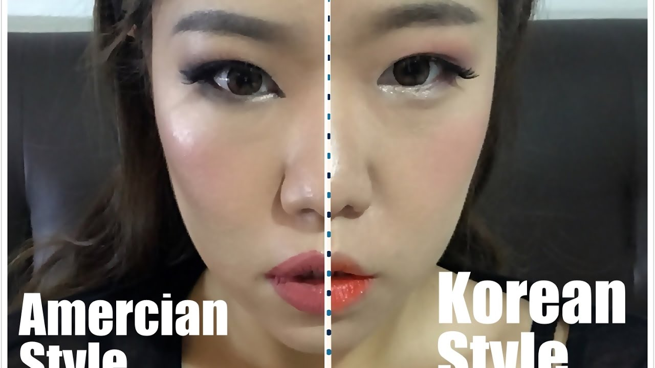 Korean Vs American Makeup Style Youtube