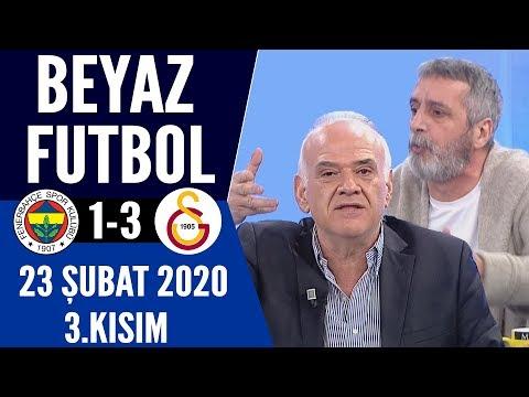 Beyaz Futbol 23 Şubat 2020 Kısım 3/4 (Fenerbahçe 1-3 Galatasaray)