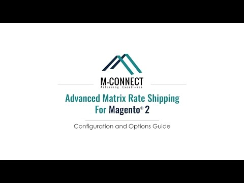 Complete Customized Shipping Solution - Advanced Matrix Rate Shipping Magento 2 by M-Connect Media