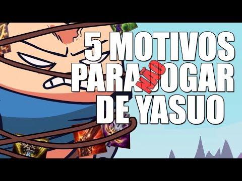 5 MOTIVOS PARA NÃO JOGAR DE YASUO