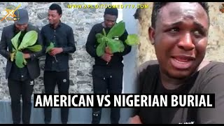 Foreign funeral vs Nigerian burial (Xploit Comedy)