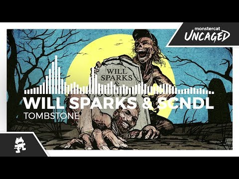Will Sparks  SCNDL  Tombstone Monstercat Release