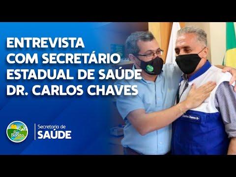 ENTREVISTA COM SECRETÁRIO ESTADUAL DE SAÚDE DR. CARLOS CHAVES