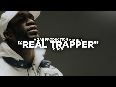 C 100 - Real Trapper (Official Music Video) Shot By @AZaeProduction