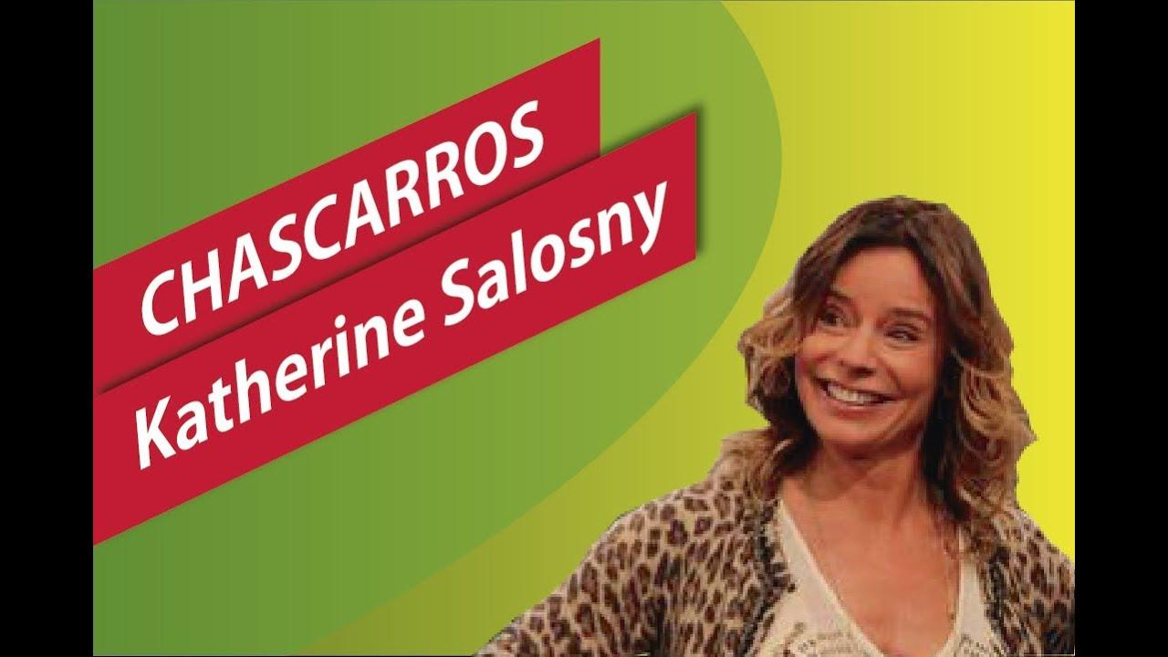 Chascarros de Katherine Salosny - YouTube