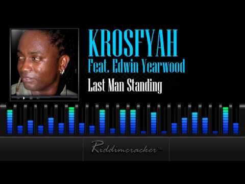 Krosfyah Feat. Edwin Yearwood - Last Man Standing [Soca 2013]