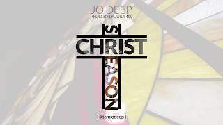 Jo Deep - Christ Is Reason [Lyric Video] | @iamjodeep
