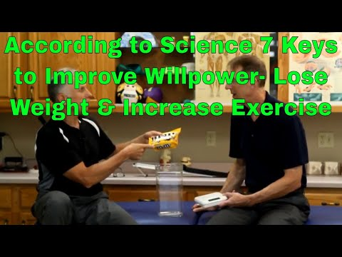 According to Science 7 Keys to Improve WillpowerLose Weight & Increase Exercise