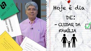 CUIDAR DA FAMÍLIA / HOJE É DIA - 010