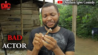 Bad actor - Denilson Igwe Comedy
