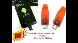 Samsung Download Mode Jig Bana  Lo Jaldi Apne Ghar Pe