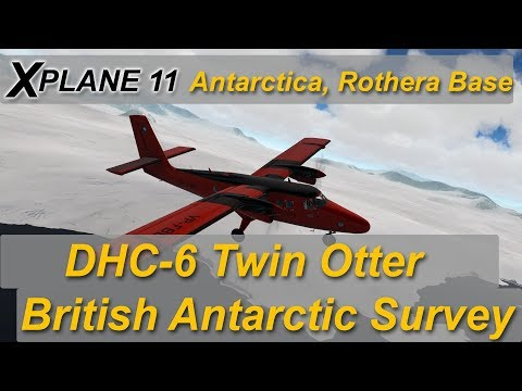 X-plane 11: DHC-6 twin otter from Rothera EGAR,Antarctica (tribute to my father-in-law)