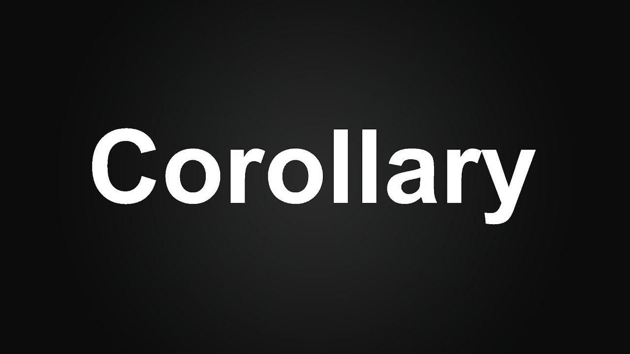 Corollary Meaning in Urdu, How to Pronounce Corollary, Corollary