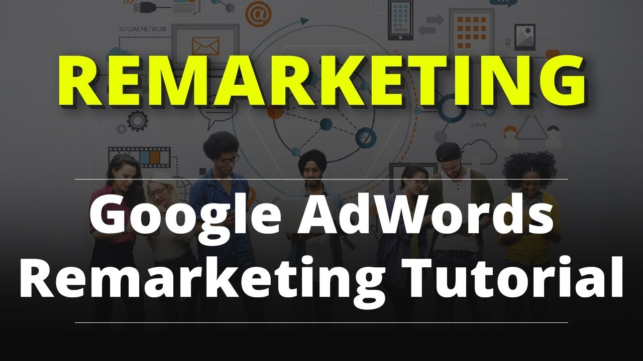Google AdWords Remarketing Tutorial – Search Engine Marketing (SEM) By Nayan Bheda