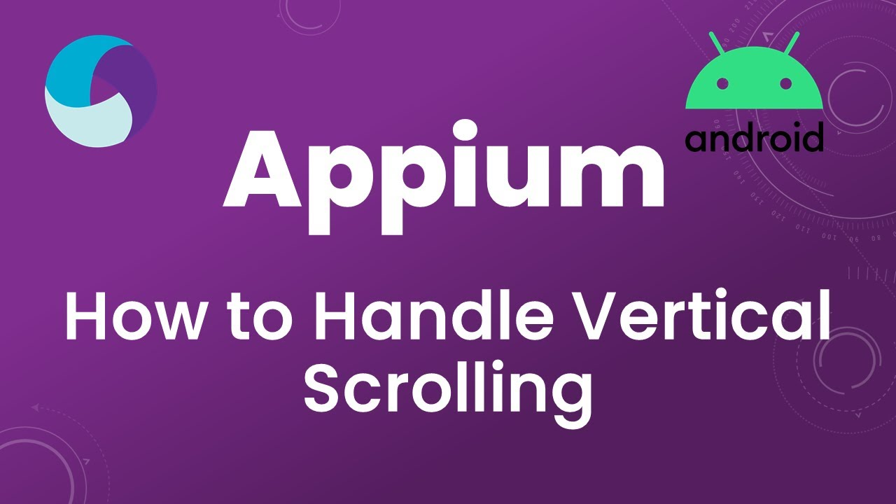 Appium Tutorial 17 : Vertical Scrolling in Android App