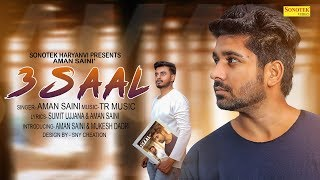 3 Saal | Haryanvi Official Song By: Aman Saini | TR Music | Sumit Ujjana | Latest Haryanvi 2018