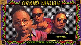 Brand Nubian - Try to Do Me