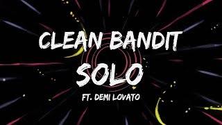 Clean Bandit - Solo feat. Demi Lovato [Lyric Video]