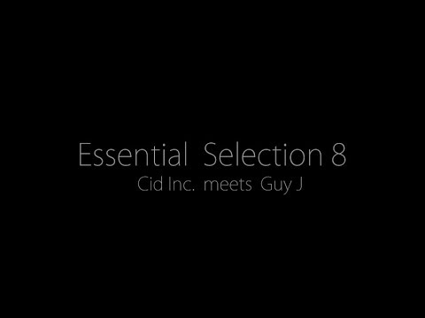 Essential Selection 8 - Cid Inc. meets Guy J