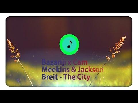 Bazanji x Cam Meekins & Jackson Breit   The City
