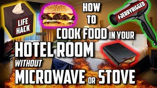 How to Cook Food in Hotel Room without Microwave or Stove Life Hack