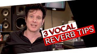 3 Vocal Reverb Tips - Warren Huart: Produce Like A Pro