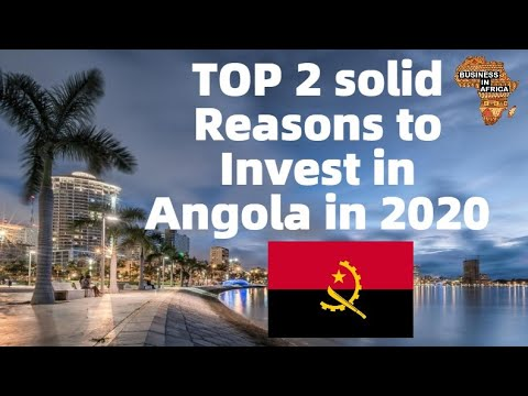 TOP 2 solid Reasons to invest in Angola in 2020, Best Business Ideas In Angola