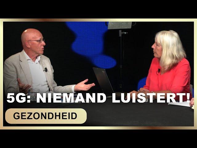 5G: Niemand luistert! - Jan van Gils met Rob Verboog en Vera Verhagen