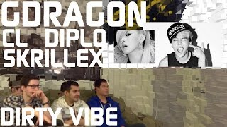 Skrillex with DIPLO, CL, and G-Dragon - Dirty Vibe Music Video Reaction [HD]
