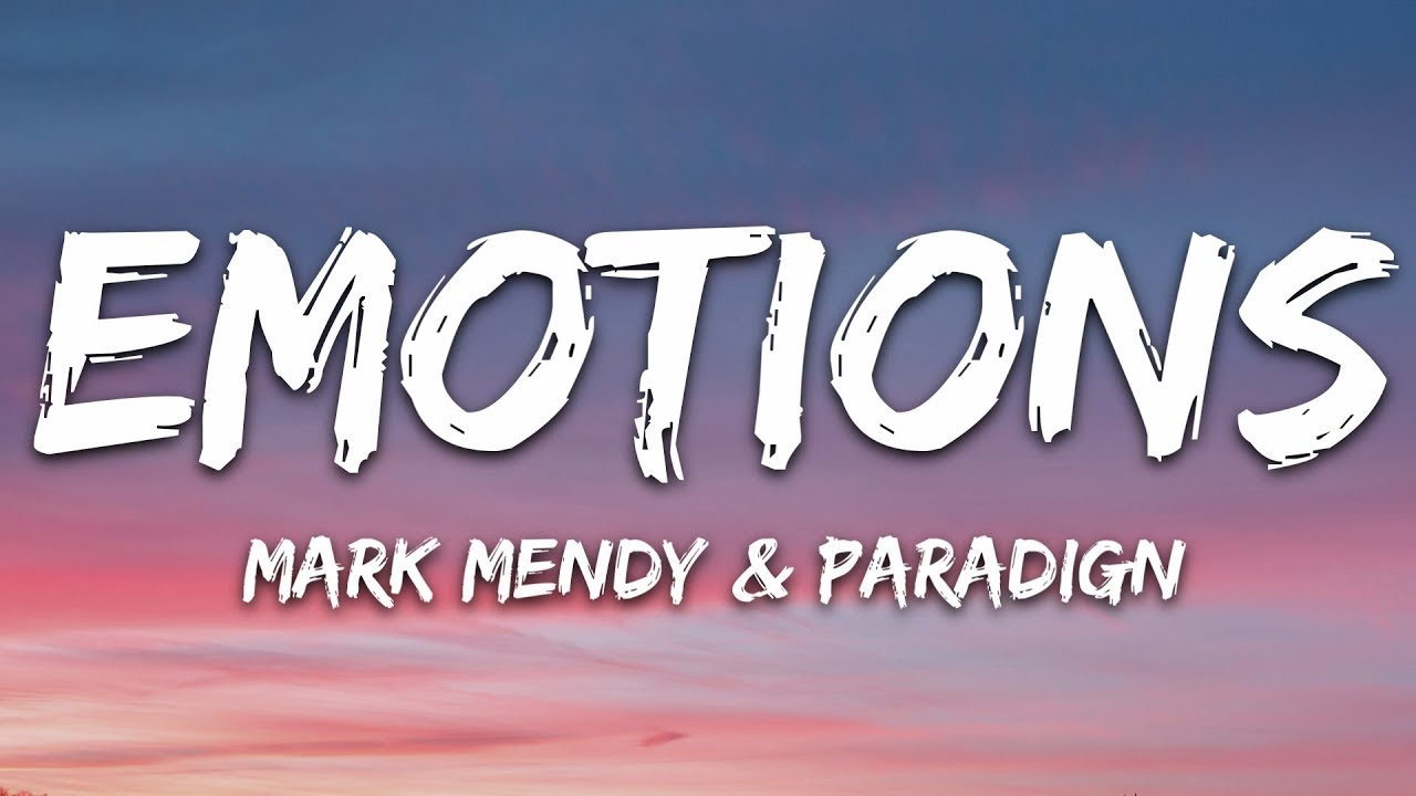 Mark Mendy & Paradign - Emotions (Lyrics)