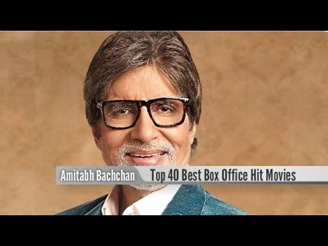 Top 40 Best Amitabh Bachchan Box Office Hit Movies List