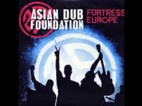 Asian Dub Foundation- Fortress Europe | -1 Hour- |
