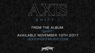 AXIS - Shift I [OFFICIAL STREAM]