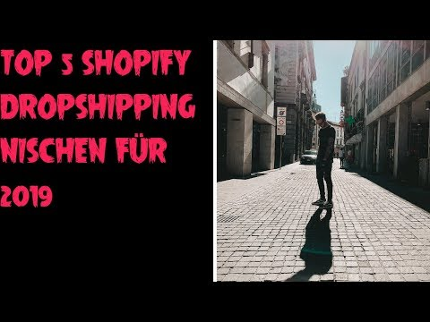 TOP 5 SHOPIFY DROPSHIPPING NISCHEN 2019