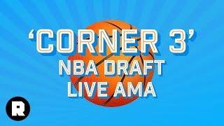 'Corner 3' NBA Draft Live AMA | The Ringer NBA Show