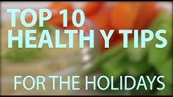 How to Enjoy the Holidays Without Gaining Weight: Top 10 tips for Healthy Holiday Eating