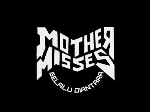 MOTHER MISSES ( tak ingin cover parker)