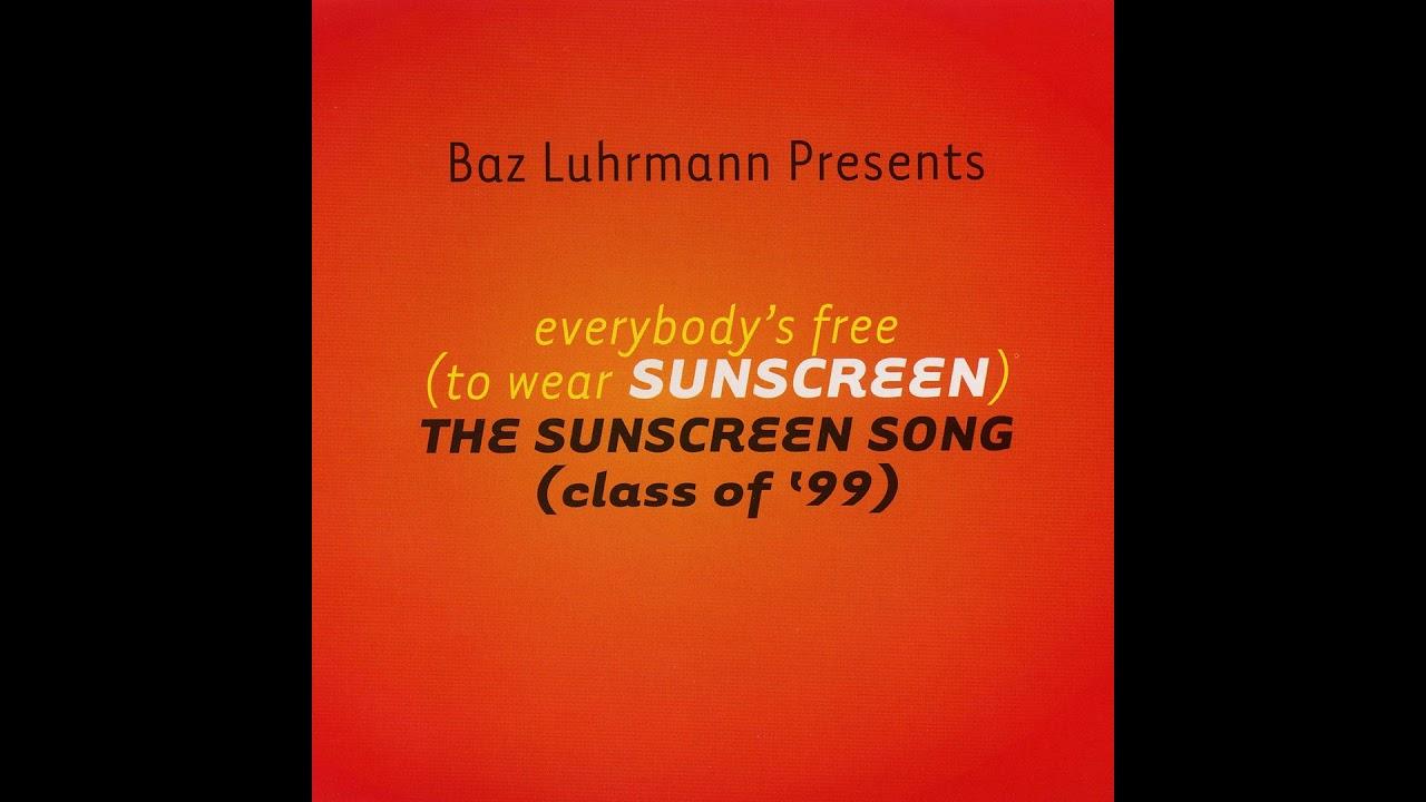 everybodys free to wear sunscreen baz luhrmann