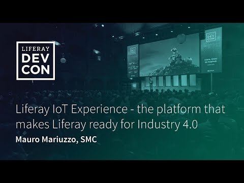 Liferay IoT Experience - the platform that makes Liferay ready for Industry 4.0