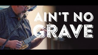Ain't No Grave LIVE house concert video