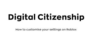 Safe Online Habits: How to customize your settings on Roblox
