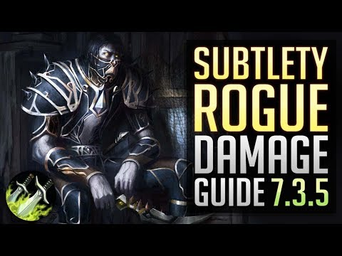 Sub Rogue Damage Guide 7.3.5 | WoW PvP Guide