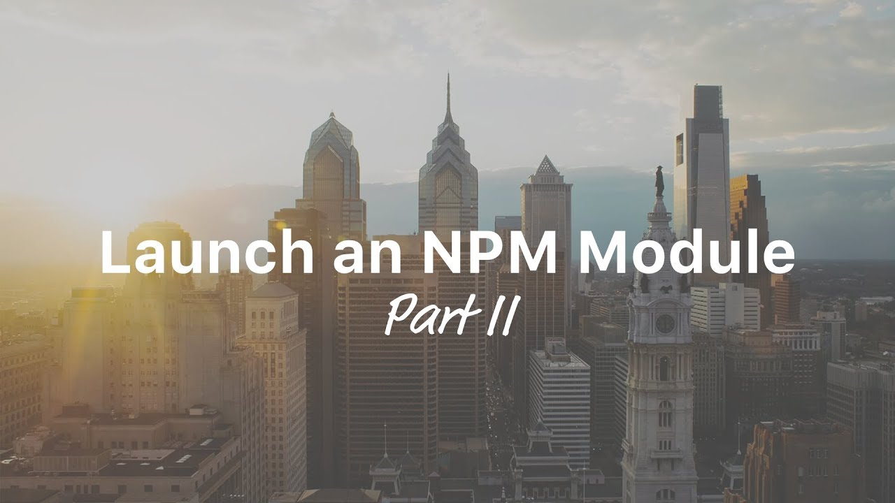 Publish Your Own npm Module: Creating a Global Module (2 of 2)