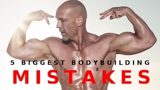 Five biggest bodybuilding mistakes