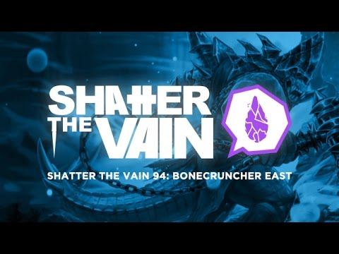 Shatter The Vain 94: Bonecruncher East
