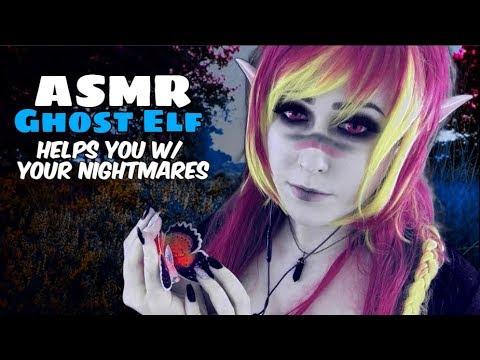 ASMR Ghost Elf Helps you w/ your Nightmares