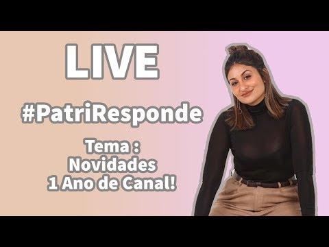 Live #PatriResponde Surpresa de 1 Ano do Canal!