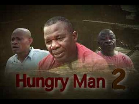 Hungry Man 2   -  Nigeria Nollywood Movie