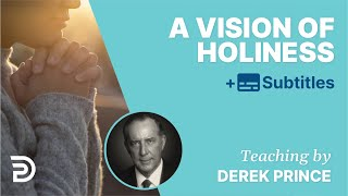 6. A vision of holiness // The Costs Of Revival // Derek Prince